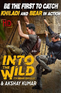 Into The Wild with Bear Grylls & Akshay Kumar (2020) Full Episode Download 300MB 480p HDTV
