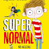 Reseña: Supernormal. No necesitas superpoderes para ser un héroe | Greg James, Chris Smith