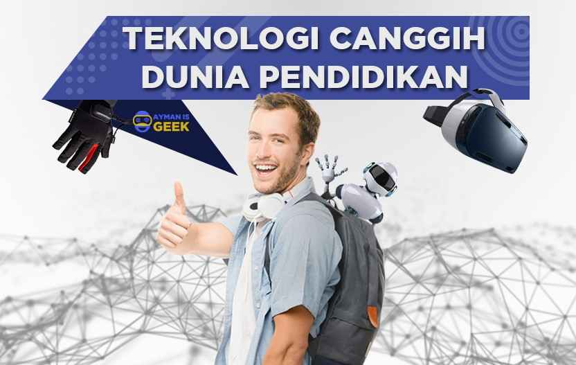 5 Teknologi Canggih Untuk Dunia Pendidikan