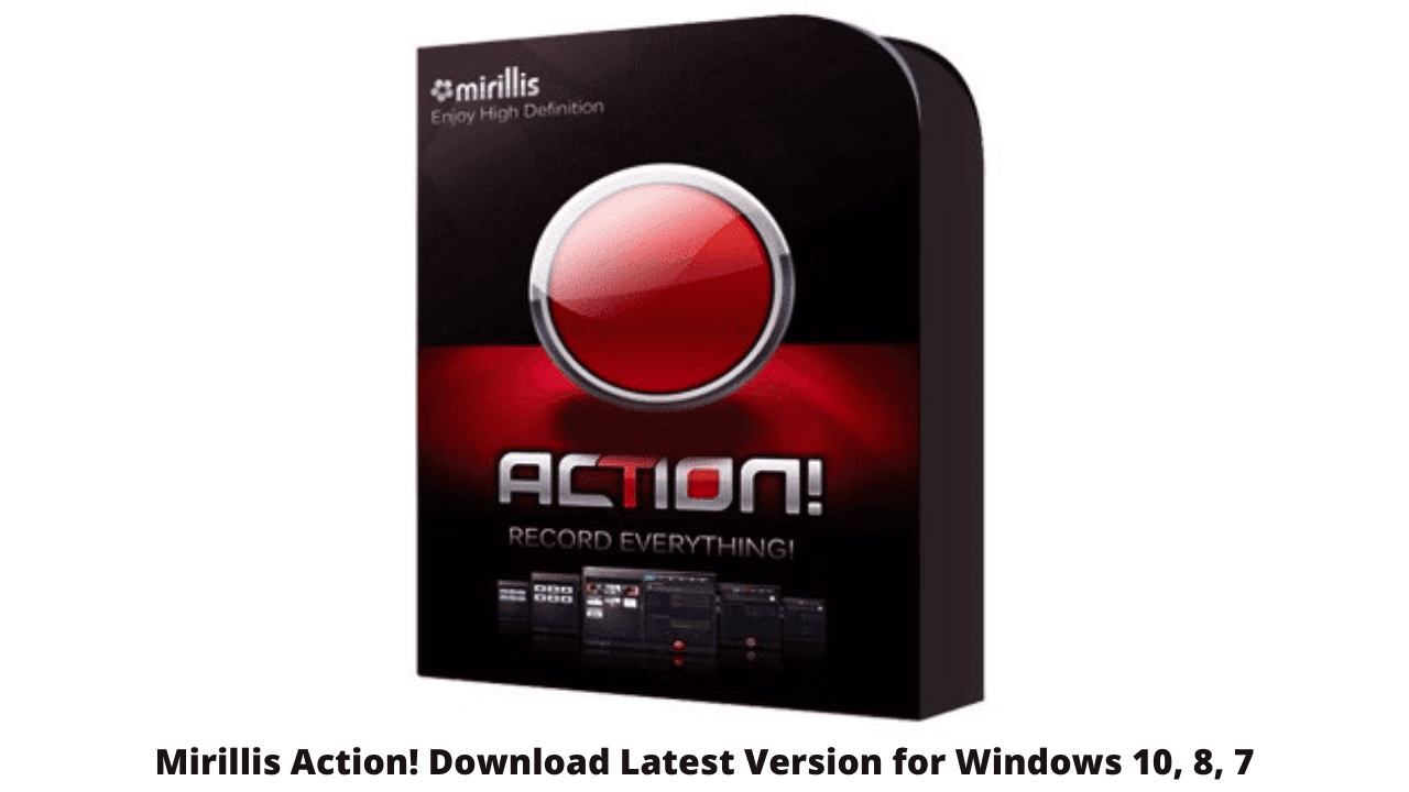 Mirillis Action! Download Latest Version for Windows 10, 8, 7