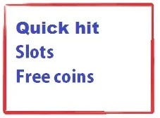 Free Coins on Quick Hit Slots