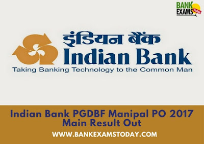 Indian Bank PGDBF Manipal PO 2017 Main Result Out