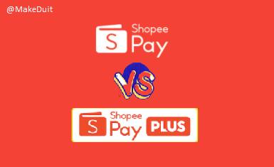 Shopeepay vs Shopeepay Plus: Apa Sih Perbedaannya?
