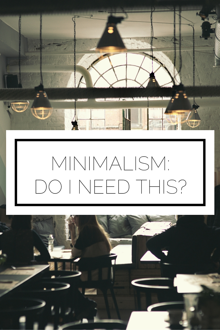 Minimalism: Do I Need This?