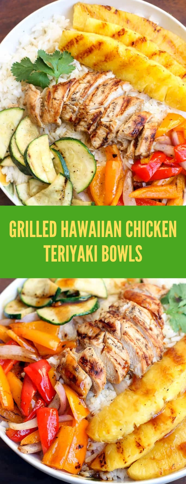 GRILLED HAWAIIAN CHICKEN TERIYAKI BOWLS #CHICKEN #TERIYAKI #DINNER