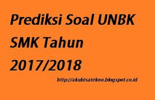 Prediksi Soal UNBK SMK Tahun 2017/2018