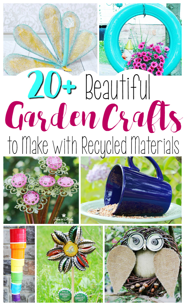 20+ Beautiful Garden Crafts to Make with Recycled ...
