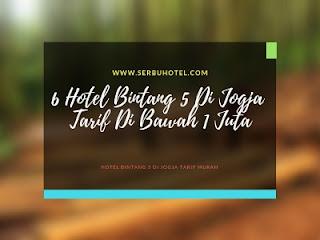 6 Hotel Bintang 5 Di Jogja Dengan Tarif Di Bawah 1 Juta