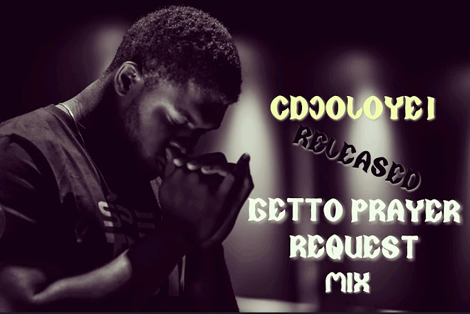 [Mixtape] Ghetto Prayer Request mixtape - Cdjoloye1