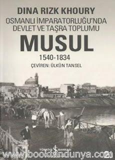 Dina Rizk Khoury - Musul 1540 - 1834 - Osmanlı İmparatorluğu'nda Devlet ve Taşra Toplumu