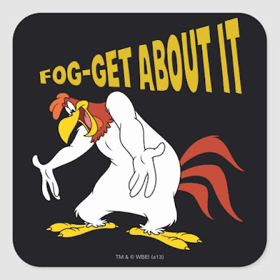 Fog-Get About It | Funny Foghorn Leghorn Square Sticker