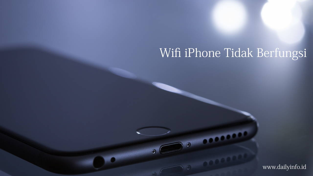 Wifi iPhone Tidak Berfungsi