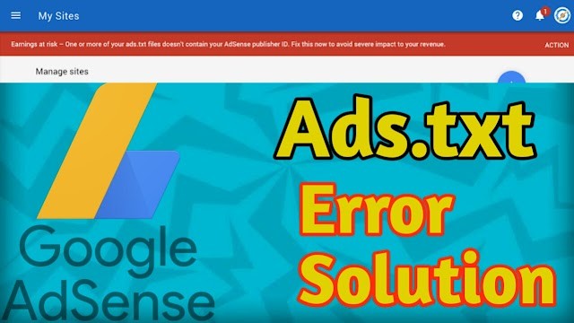 How To Solve ads.txt error in AdSense? Ads.txt solution 2019