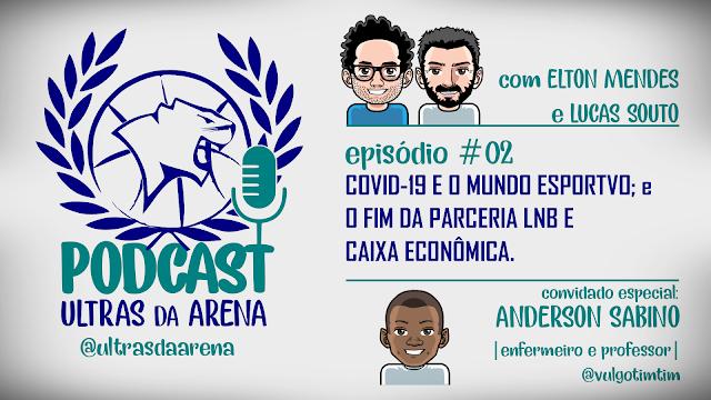 Episódio 2 do Podcast Ultras da Arena