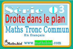 Série03 : La droite dans le plan Exercices Corrigés mathématique tronc commun bac international en francais