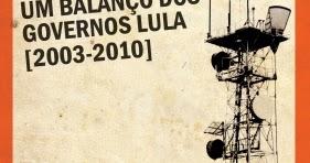 39e1f06bfe FILOSOMÍDIA  Resenha do livro de Venício Lima  Políticas de Comunicações -  um balanço dos governos Lula (2003-2010)