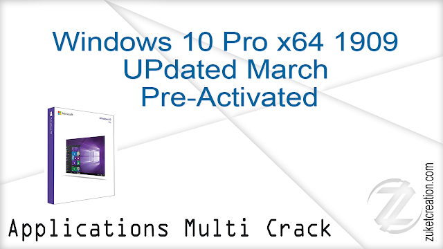 Windows 10 Pro x64 1909 UPdated March Pre-Activated