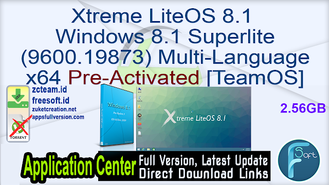 Xtreme LiteOS 8.1 Windows 8.1 Superlite (9600.19873) Multi-Language x64 Pre-Activated [TeamOS]