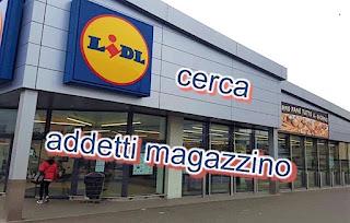 addetti magazzino Lidl - adessolavoro.blogspot.com