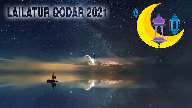Kapan Malam Lailatul Qadar 2021 dan Amalan yang Harus Dilakukan pada Malam Lailatul Qadar