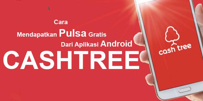 Anda mau pulsa dan hadiah gratis dari aplikasi Android Cara Mendapatkan Pulsa Gratis Dari Aplikasi Android Cashtree