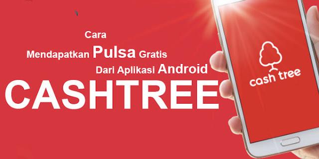 Cara Mendapatkan Pulsa Gratis Dari Aplikasi Android Cashtree
