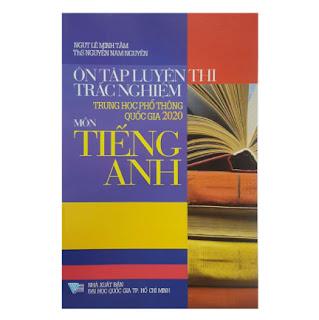 Ôn Tập Luyện Thi Trắc Nghiệm THPT Quốc Gia 2020 - Môn Tiếng Anh ebook PDF EPUB AWZ3 PRC MOBI