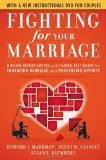 Fighting for Your Marriage: The Classic Best-seller for Enhancing Marriage and Preventing Divorce
