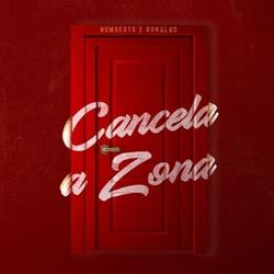 Cancela a Zona – Humberto e Ronaldo Mp3