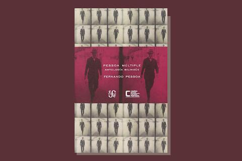 RESEÑA Elogio del numeroso: Reseña de Pessoa múltiple. Antología bilingüe | Alejandro Chirino