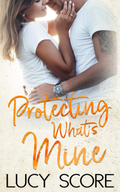 Book Review: Protecting What's Mine (Benevolence #3) by Lucy Score | About That Story