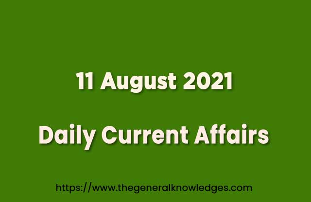 11 August 2021 Current Affairs Question and Answer in Hindi