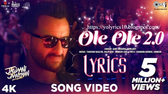 OLE OLE 2.0 Lyrics - Jawaani Jaaneman | YoLyrics