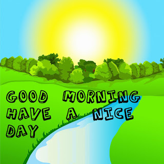 Good Morning have a nice day good morning river image