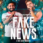 Fake News – Gustavo Mioto, Raí Saia Rodada