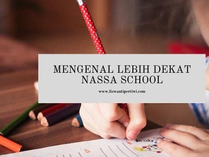Mengenal Lebih Dekat Nassa School