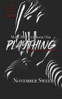 Read Online Plaything by November Sweets Book Chapter One Free. Find Hear Best Romance Books And Novel For Reading And Download.