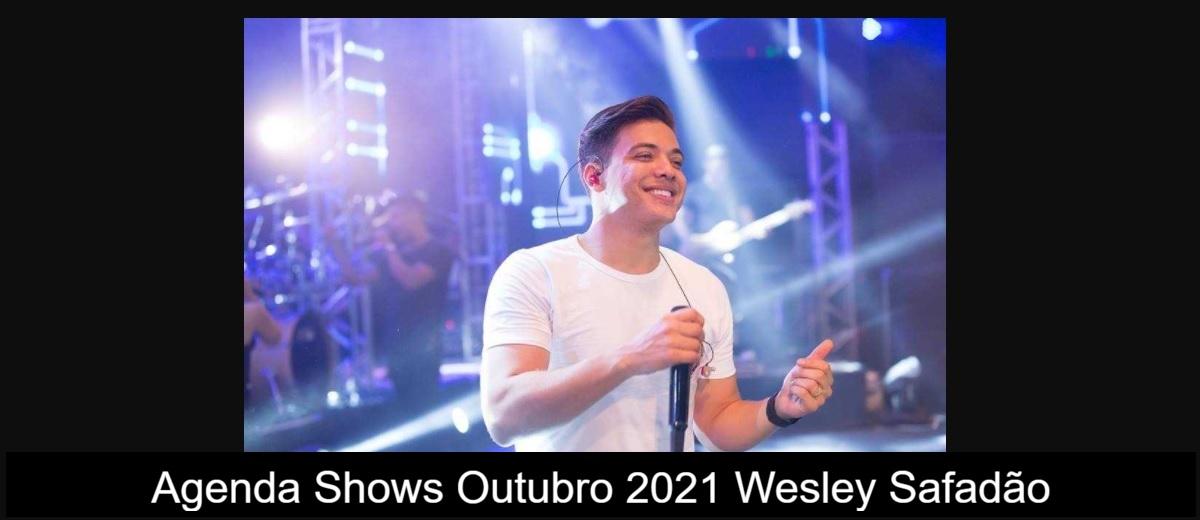 Agenda de Shows Wesley Safadão Outubro 2021