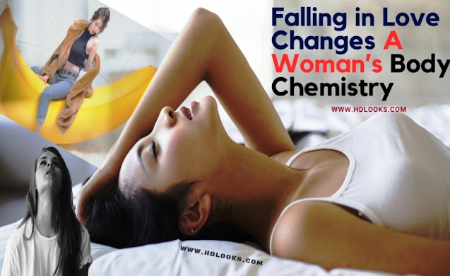 Body Parts: Falling in Love Changes A Woman's Body Chemistry