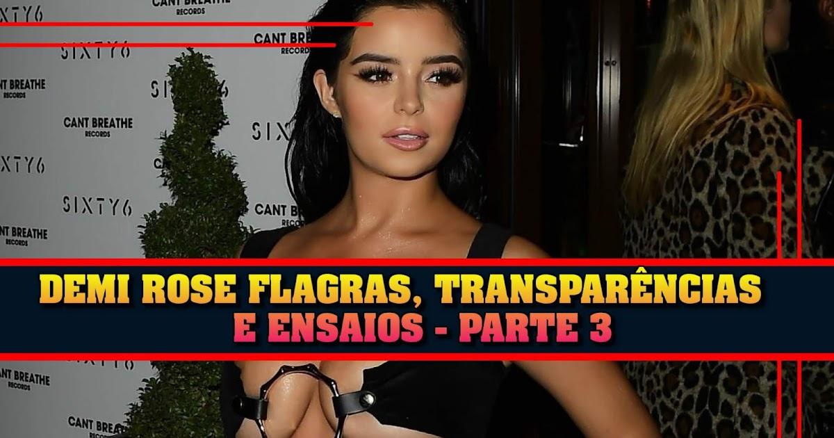 Tem Na Web - DEMI ROSE: FLAGRAS, TRANSPARÊNCIAS E ENSAIOS - PARTE 3