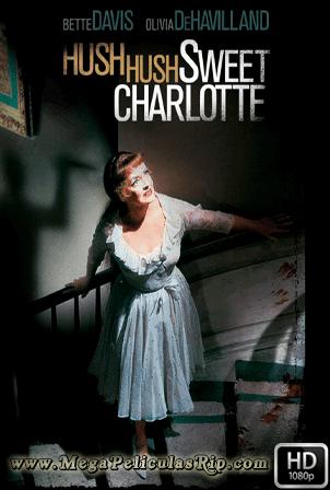 Calmate, Dulce Charlotte [1080p] [Latino-Ingles] [MEGA]