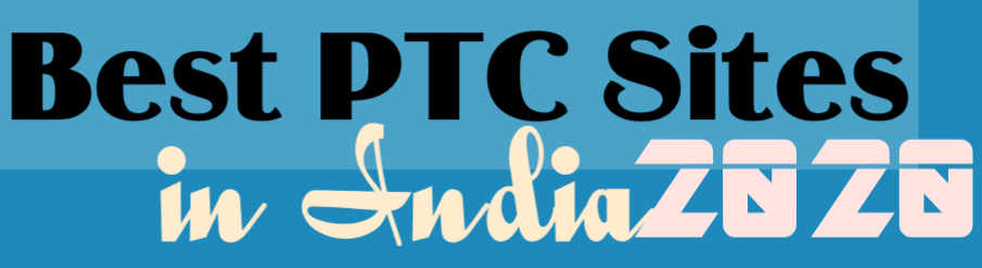 2020 - PTC Sites in India Without Investment - Get Paid to your Bank account