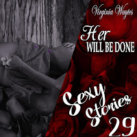 Sexy Stories 29 - Her Will Be Done: Heir of the Goddess