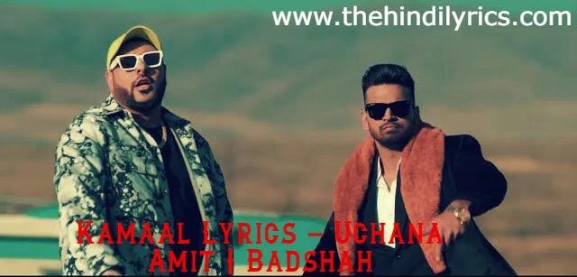 Kamaal Lyrics – Uchana Amit | Badshah