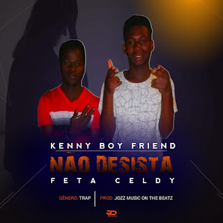 Kenny Boy feat Celdy - Nao Desisto