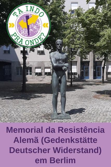 Gedenkstätte Deutscher Widerstand - Memorial da Resistência Alemã (Berlim)