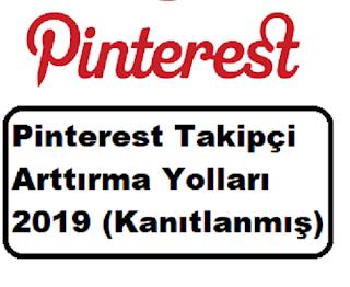 Pinterest Takipçi Arttırma Yolları 2019 (Kanıtlanmış)