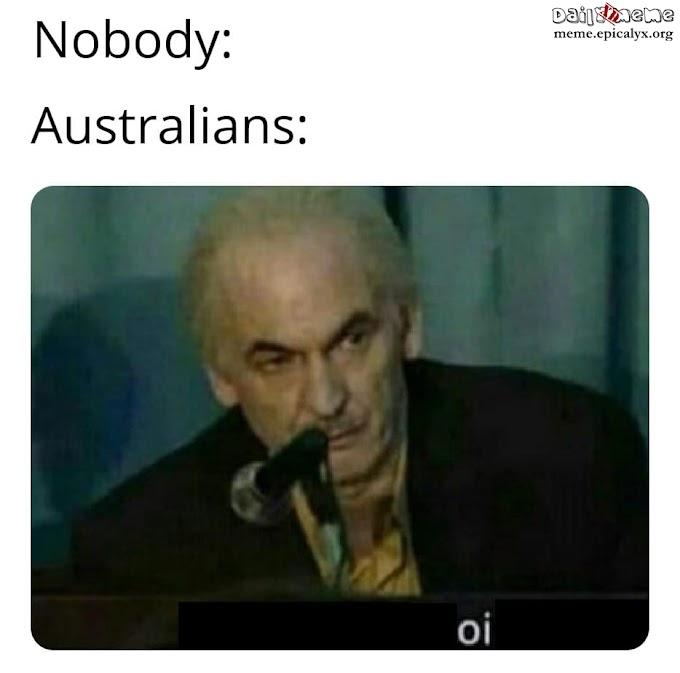 Australians 😐
