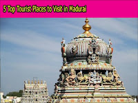 5 prime traveller Places to go to in Madurai