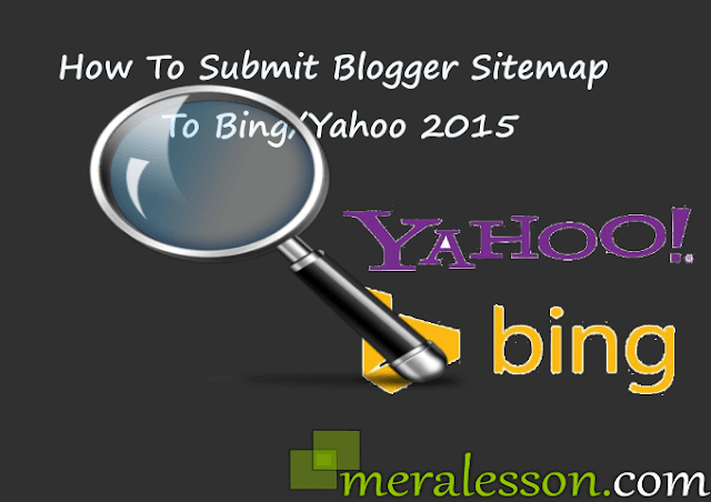 how to submit blogger sitemap to bing/yahoo 2015